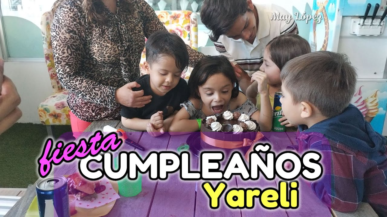 Festejando el cumpleaños 6 de Yareli | May López